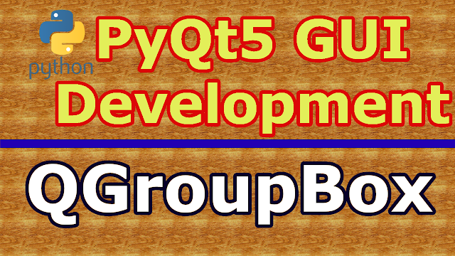 PyQt5 GUI Creating QGroupBox In PyQt - Code Loop