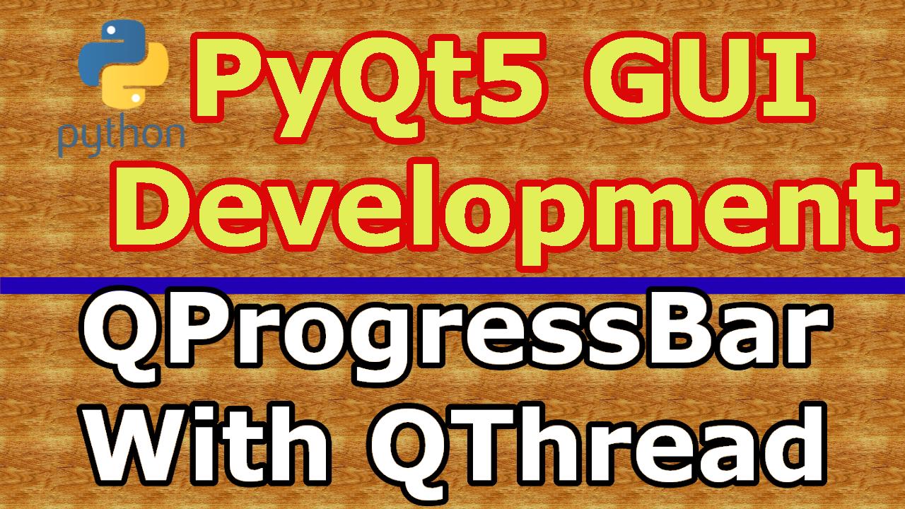 PyQt5 QProgressbar With QThread Practical Example - Code Loop