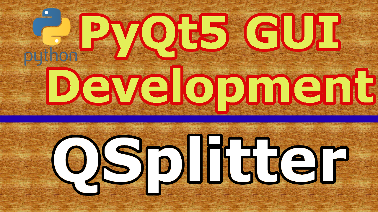 How To Create PyQt5 QSplitter With Example - Code Loop