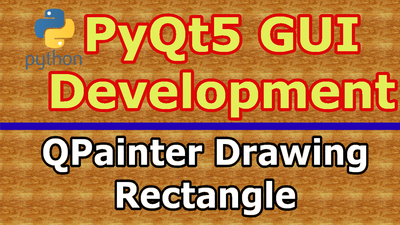 PyQt5 Drawing Rectangle With QPainter Class - Code Loop