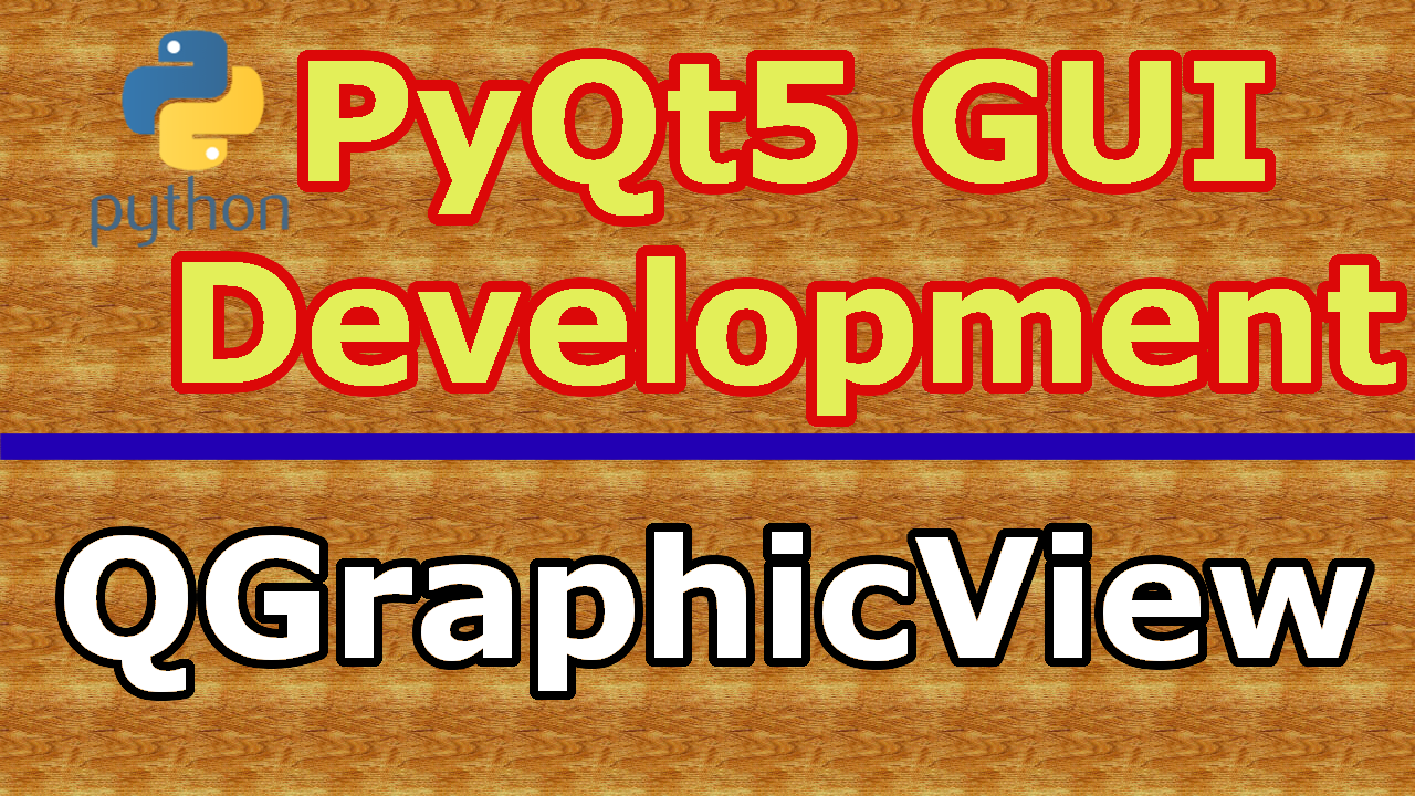 PyQt5 QGraphicView And QGraphicScene Introduction - Code Loop