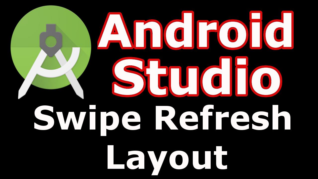 Android Studio Swipe Pull Refresh Archives - Code Loop