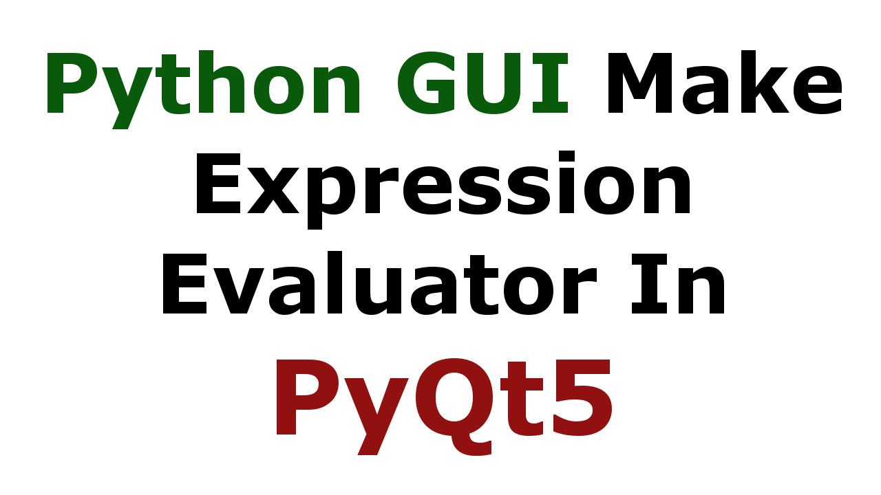 Python GUI - How to Make Expression Evaluator in PyQt5