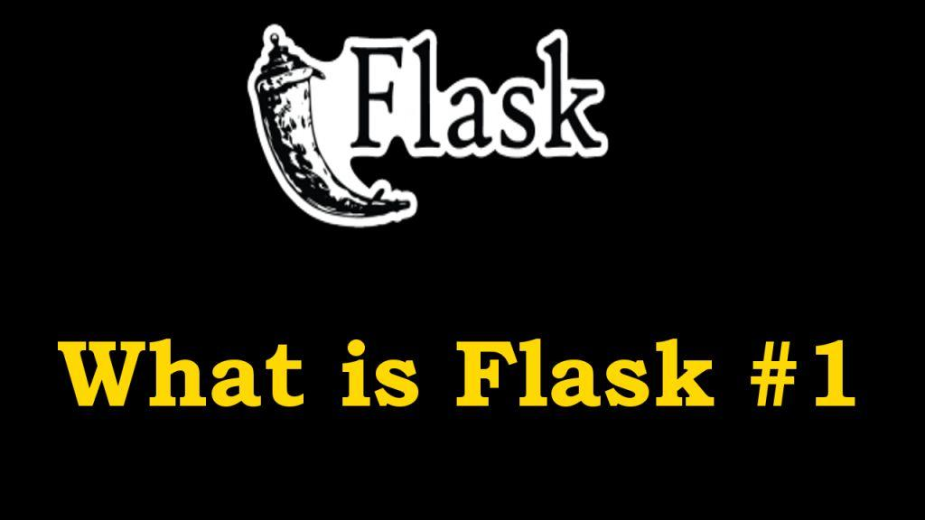 What is Flask - Python Web Framework